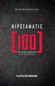 HIPSTAMATIC 100 : 100 ARTÍCULOS PUBLICADOS EN LA VOZ DE ALMERÍA