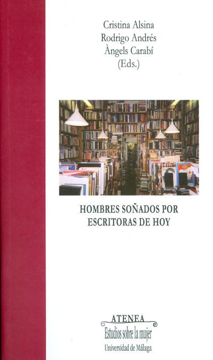 HOMBRES SOÑADOS POR ESCRITORAS DE HOY: FIGURAS MASCULINAS EN LA LITERATURA NORTE.