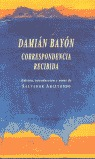 DAMIÁN BAYÓN, CORRESPONDENCIA RECIBIDA