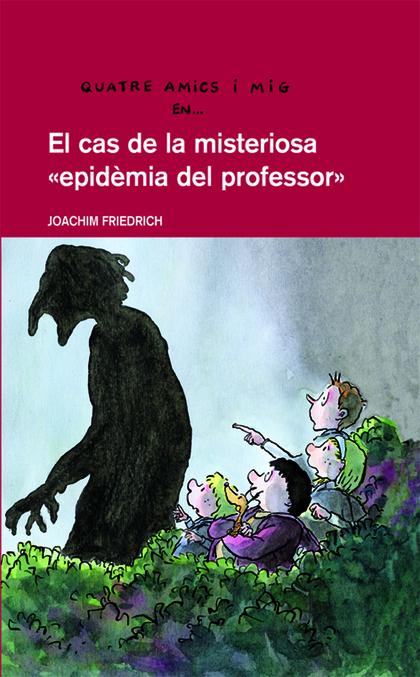 EL CAS DE LA MISTERIOSA EPIDÈMIA DEL PROFESSOR