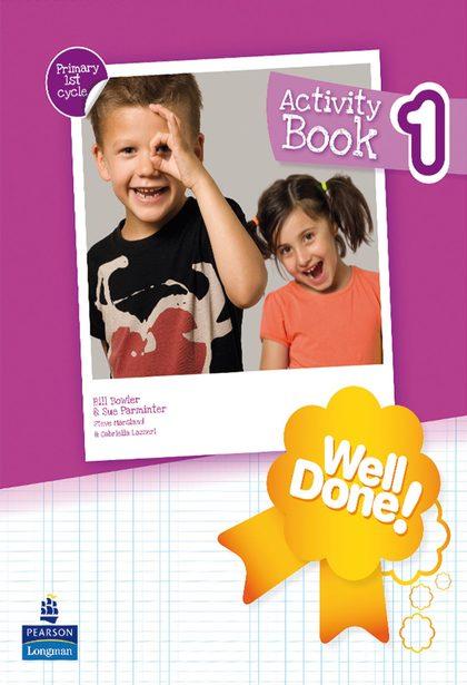 WELL DONE!, 1 EDUCACIÓN PRIMARIA. ACTIVITY BOOK