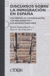 DISCURSOS SOBRE LA INMIGRACIÓN EN ESPAÑA: LOS MEDIOS DE COMUNICACIÓN, LOS PARLAMENTOS Y LAS ADM