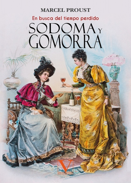 SODOMA Y GOMORRA. EN BUSCA DEL TIEMPO PERDIDO