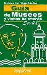 GUÍA DE MUSEOS Y VISITAS DE INTERÉS. SEVILLA