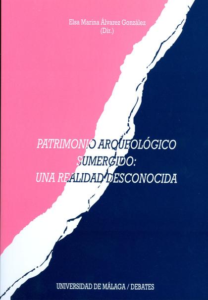 PATRIMONIO ARQUEOLÓGICO SUMERGIDO: UNA REALIDAD DESCONOCIDA.