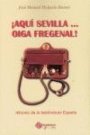 AQUÍ SEVILLA... OIGA FREGENAL : HISTORIA DEL PRIMER TELÉFONO EN ESPAÑA