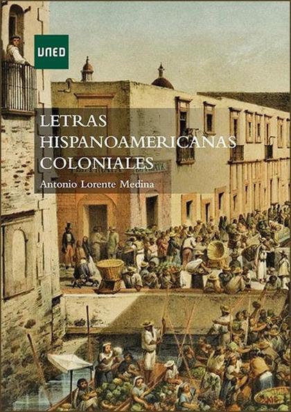 LETRAS HISPANOAMERICANAS COLONIALES.