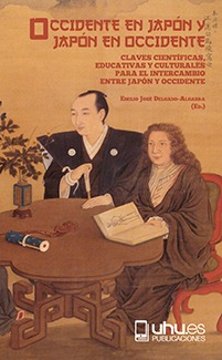 OCCIDENTE EN JAPÓN Y JAPÓN EN OCCIDENTE. CLAVES CIENTÍFICAS, EDUCATIVAS Y CULTURALES PARA EL IN