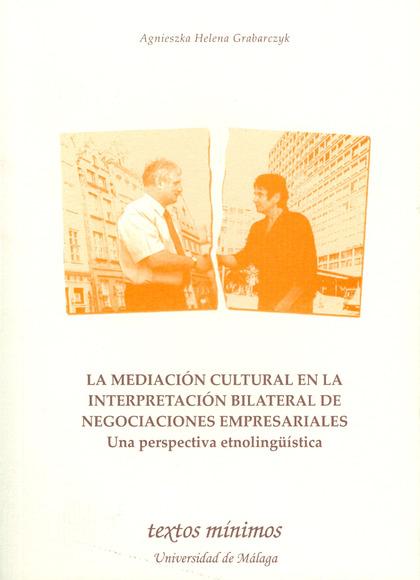LA MEDIACIÓN CULTURAL EN LA INTERPRETACIÓN BILATERAL DE NEGOCIACIONES EMPRESARIA.