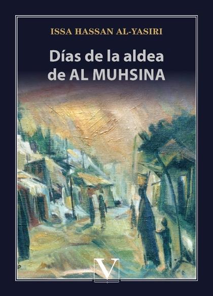 DÍAS DE LA ALDEA DE AL MUHSINA.