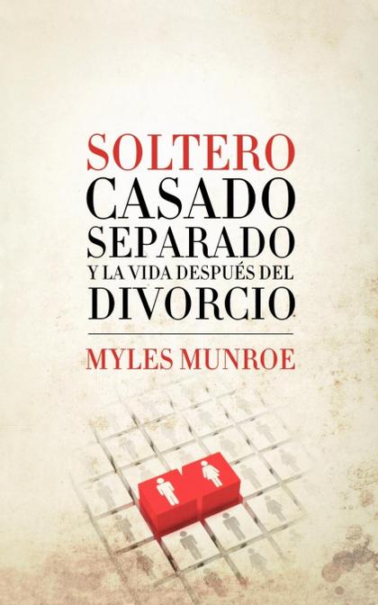 SOLTERO, CASADO, SEPARADO Y LA VIDA DESPUES DEL DIVORCIO