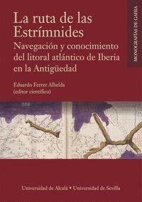 LA RUTA DE LAS ESTRÍMNIDES. NAVEGACIÓN Y CONOCIMIENTO DEL LITORAL ATLÁNTICO DE I