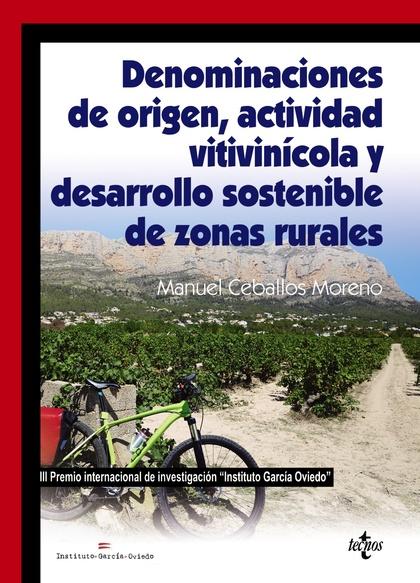 DENOMINACIONES DE ORIGEN, ACTIVIDAD VITIVINÍCOLA Y DESARROLLO SOSTENIBLE DE ZONA.