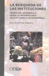 LA BÚSQUEDA DE LAS INSTITUCIONES : TEORÍA DEL DESARROLLO DESDE LA INFORMALIDAD : APLICACIONES A
