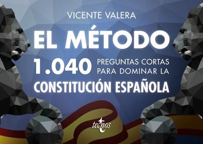 EL MÉTODO.1040 PREGUNTAS CORTAS PARA DOMINAR LA CONSTITUCIÓN ESPAÑOLA.