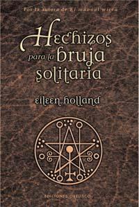HECHIZOS PARA LA BRUJA SOLITARIA