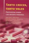 TANTO CRECES, TANTO VALES: PROPUESTAS SOBRE CRECIMIENTO PERSONAL