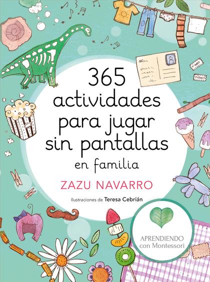 365 ACTIVIDADES PARA JUGAR SIN PANTALLAS EN FAMILIA.