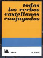 TODOS LOS VERBOS CASTELLANOS CONJUGADOS.