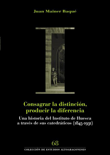 CONSAGRAR LA DISTINCIÓN, PRODUCIR LA DIFERENCIA                                 UNA HISTORIA DE