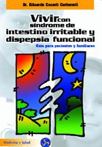VIVIR CON SÍNDROME DE INTESTINO IRRITABLE Y DISPEPSIA FUNCIONAL: GUÍA PARA PACIENTES Y FAMILIAR