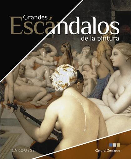 GRANDES ESCÁNDALOS DE LA PINTURA.