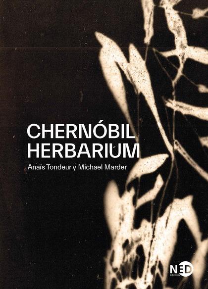 CHERNÓBIL HERBARIUM                                                             CÓMO EL DESASTR