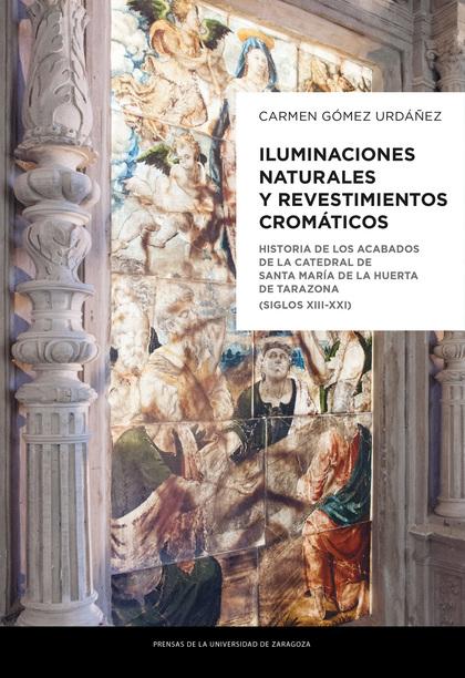 ILUMINACIONES NATURALES Y REVESTIMIENTOS CROMÁTICOS. HISTORIA DE LOS ACABADOS DE LA CATEDRAL DE