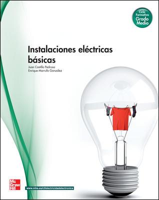 INSTALACIONES ELÉCTRICAS BÁSICAS, GRADO MEDIO