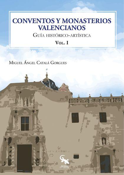 CONVENTOS Y MONASTERIOS VALENCIANOS VOLUMEN I