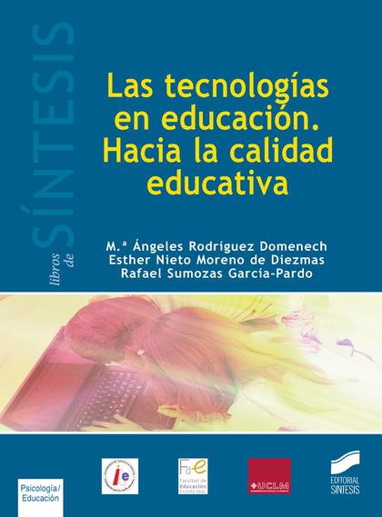 LAS TECNOLOGIAS EN EDUCACION. HACIA LA CALIDAD EDUCATIVA