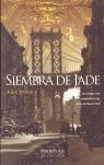 SIEMBRA DE JADE