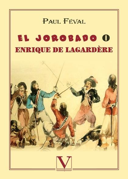 EL JOROBADO O ENRIQUE DE LAGARDÈRE.