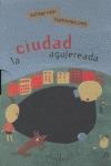 LA CIUDAD AGUJEREADA