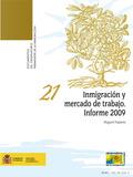 INMIGRACIÓN Y MERCADO DE TRABAJO. INFORME 2009
