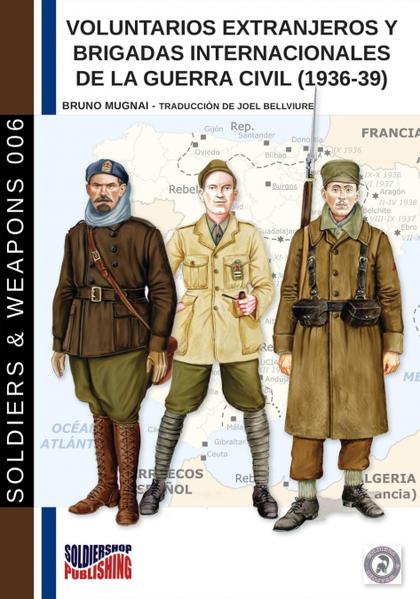 VOLUNTARIOS EXTRANJEROS Y BRIGADAS INTERNACIONALES DE LA GUERRA CIVIL (1936-39).