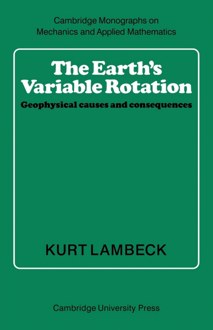 THE EARTH´S VARIABLE ROTATION. GEOPHYSICAL CAUSES AND CONSEQUENCES