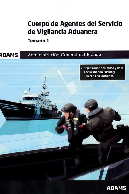 TEMARIO 1 CUERPO DE AGENTES DEL SERVICIO DE VIGILANCIA ADUANERA. ADMINISTRACIÓN.
