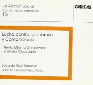 LUCHA CONTRA LA POBREZA Y CAMBIO SOCIAL : RENTA MÍNIMA GARANTIZADA Y SALARIO CIUDADANO