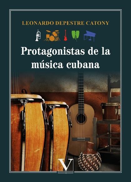 PROTAGONISTAS DE LA MÚSICA CUBANA