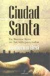 CIUDAD SANTA : EN BUENOS AIRES NO HAY VIDA PARA TODOS