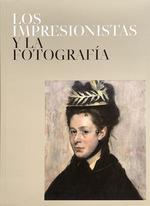 LOS IMPRESIONISTAS Y LA FOTOGRAFÍA.