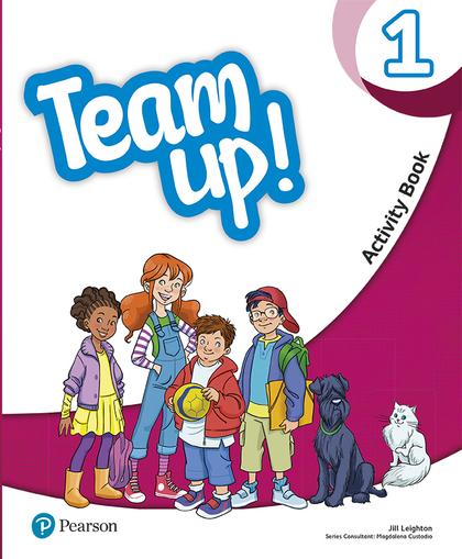 TEAM UP! 1 ACTIVITY BOOK PRINT & DIGITAL INTERACTIVE ACTIVITY BOOK -ONLINE PRACT.