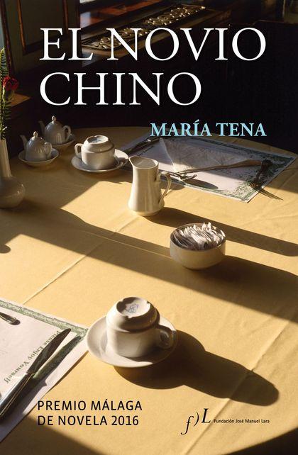 EL NOVIO CHINO. PREMIO MÁLAGA DE NOVELA 2016
