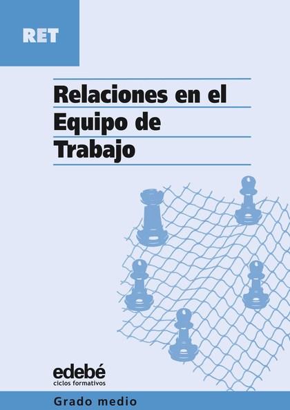 RELACIONES EN EL EQUIPO DE TRABAJO, CICLOS FORMATIVOS, GRADO MEDIO