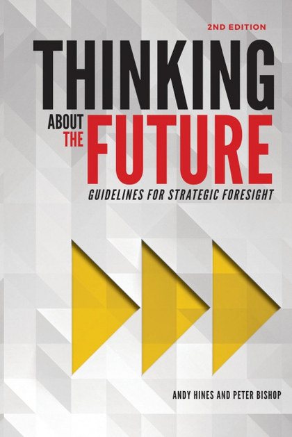 THINKING ABOUT THE FUTURE. GUIDELINES FOR STRATEGIC FORESIGHT