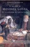 EL RELATO DE MOSHKEL GOSHA, EL ALLANADOR DE OBSTÁCULOS: UNA HISTORIA S