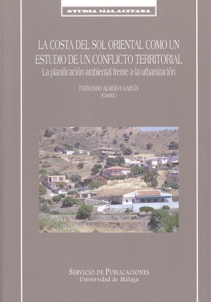 LA COSTA DEL SOL ORIENTAL COMO UN ESTUDIO DE UN CONFLICTO TERRITORIAL : LA PLANIFICACIÓN AMBIEN