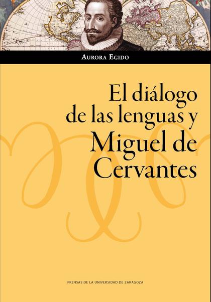 EL DIÁLOGO DE LAS LENGUAS Y MIGUEL DE CERVANTES.