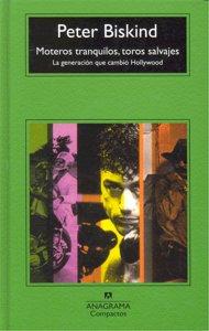 MOTEROS TRANQUILOS, TOROS SALVAJES : LA GENERACIÓN QUE CAMBIÓ HOLLYWOOD